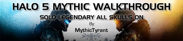 Halo 5 Mythic (LASO) Walkthrough by MythicTyrant