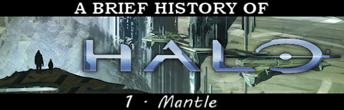 """A Brief History of Halo: Mantle"", Halo game history"